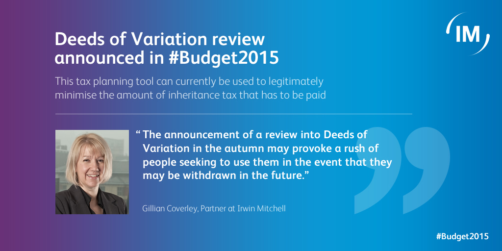 Deeds of Variation announcement Budget 2015. Comment from Gillian Coverley.